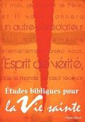 Etudes Bibliques Pour La Vie Sainte (French [FRE]