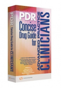 PDR Concise Drug Guide for Advanced Practice Clinicians
