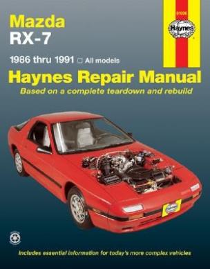 Mazda RX-7 (1986-1991) Automotive Repair Manual (Haynes Automotive Repair Manuals)