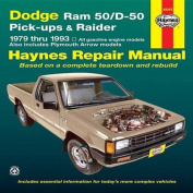 Dodge Ram 50 /D-50 Pick-ups and Raider (1979-1993) Automotive Repair Manual