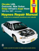 Chrysler LH Series (Chrysler Concorde, New Yorker and LHS; Dodge Intrepid; Eagle Vision) (1993-97) Automotive Repair Manual