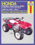 Honda TRX300 Shaft Drive ATVs Owners Workshop Manual