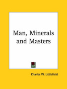 Man, Minerals and Masters