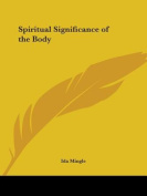 Spiritual Significance of the Body
