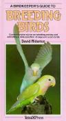 A Birdkeeper's Guide to Breeding Birds,
