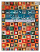 Successful Scrap Quilts from Simple Strips