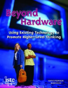Beyong Hardware - Using Existing Technology to Promote Higher- Level Thinking