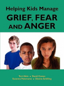 Helping Kids Manage Grief, Fear and Anger
