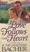 Love Follows the Heart