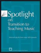 Spotlight on Transition to Teaching Music