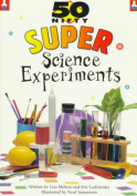 50 Nifty Super Science Experiments