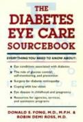 The Diabetes Eye Care Sourcebook