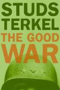 """""""The Good War"""