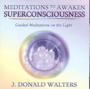 Meditations to Awaken Superconsciousness [Audio]