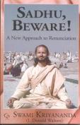 Sadhu, Beware!
