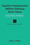 Cognitive-Communicative Abilities Following Brain Injury