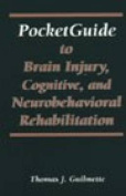 Pocket Guide to Brain Injury, Cognitive and Neurobehavioural Rehabilitation
