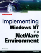 Implementing Windows NT in a NetWare Environment