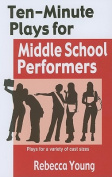 Ten-Minute Plays for Middle School Performers