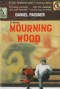 Mourning Wood: A Novel
