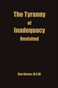 The Tyranny of Inadequacy Revised