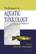 Techniques in Aquatic Toxicology, Volume II