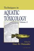 Techniques in Aquatic Toxicology, Volume II