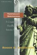 Temporary Shepherds