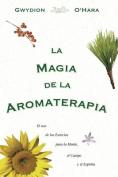La Magia de La Aromaterapia [Spanish]