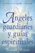 Angeles Guardianes y Guias Espirituales [Spanish]