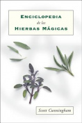 Enciclopedia de Las Hierbas Magicas = Cunningham's Encyclopedia of Magical Herbs [Spanish]