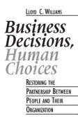 Business Decisions, Human Choices