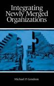Integrating Newly Merged Organizations