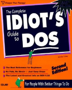 The Complete Idiot's Guide to DOS