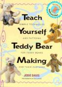 Teach Yourself Teddy Bear Making