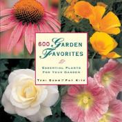 600 Garden Favorites