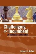Challenging the Incumbent