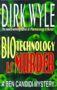 Biotechnology Is Murder