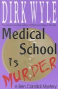 Medical School Is Murder