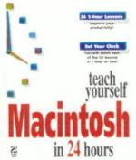 Teach Yourself Macintosh in 24 Hours
