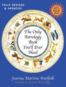 The Only Astrology Book You'll Ever Need, Second Edition