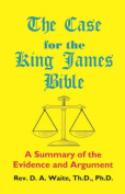 The Case for the King James Bible