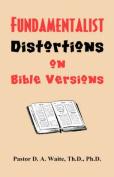 Fundamentalist Distortions on Bible Versions