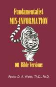 Fundamentalist Mis-information on Bible Versions