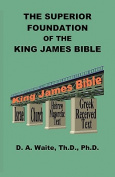 The Superior Foundation of the King James Bible