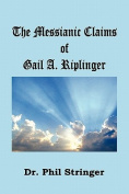 The Messianic Claims of Gail A. Riplinger