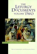 The Liturgy Documents : A Parish Resource, Vol. 2