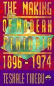 The Making of Modern Ethiopia, 1896-1974