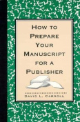 How to Prepare Your Manuscript for a Publisher