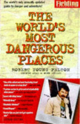 Fielding's the World's Most Dangerous Places